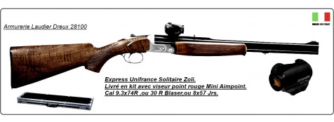 "Superposés Express- Unifrance Kit"" Le Solitaire""-Cal 8x57 Jrs ,ou 9.3x74 r  +kit viseur point rouge -mini Aimpoint H1-""Promotions""."