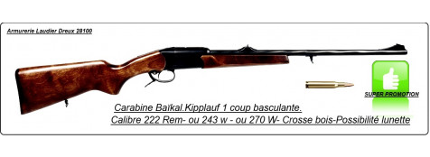 "Carabines Baikal  un coup.Basculante ""Kipplauf"".Cal 222 Rem,ou 243 winch, ou 270 winch.""Promotions""."