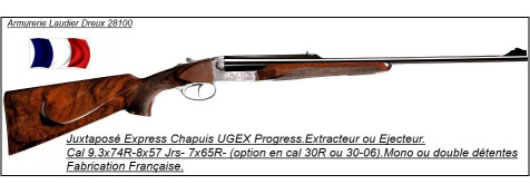 """Juxtaposés Express Chapuis UGEX---Ejecteurs ---Cal 9.3x74R -ou 8x57 Jrs-ou 7x65R--""""promotions""""."""