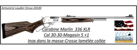 "Carabine- MARLIN- U.S.A - Mod 336-XLR-Calibre 30-30-INOX -Crosse lamellée collée grise-""Promotion""-Ref 21123"