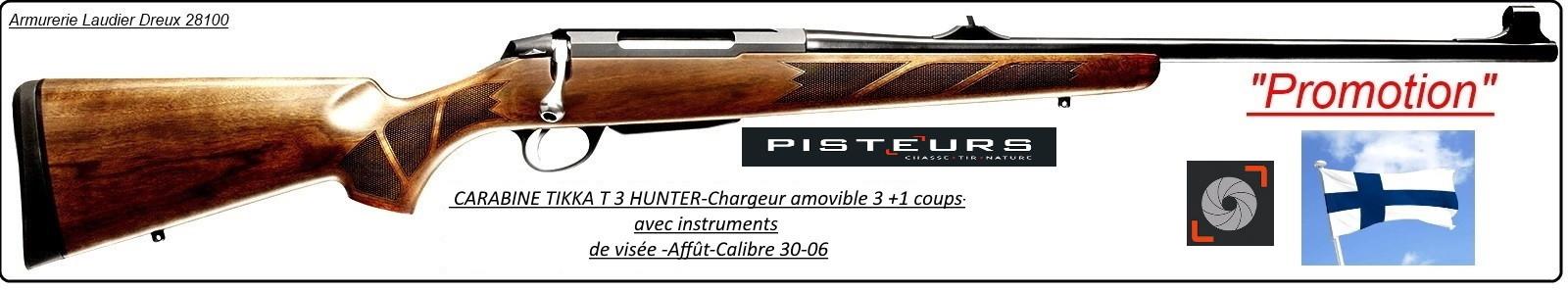 Carabine  Tikka T3 Hunter Répétition-AFFUT-Avec organes de visée -Cal 30-06-Promotion-Ref 21388