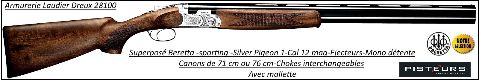 "Superposé-Beretta-Silver-Pigeon-1-Sporting-Parcours de chasse-Cal 12 mag-Canons 76 cm-""Promotion""-Ref 24438"