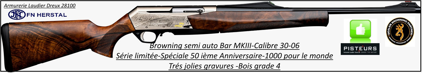 Carabine-Browning -semi auto-BAR MK III-50 ième Anniversaire-Bois grade 4-Cal 30-06 -Ref 27325