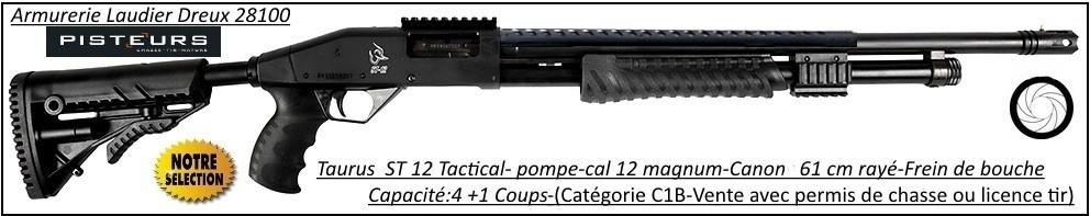 Fusil pompe Taurus ST 12 Tactical  Calibre 12 Magnum-Canon rayé-61cm-4+1 coups+ cache flamme-Promotion-Ref -35342