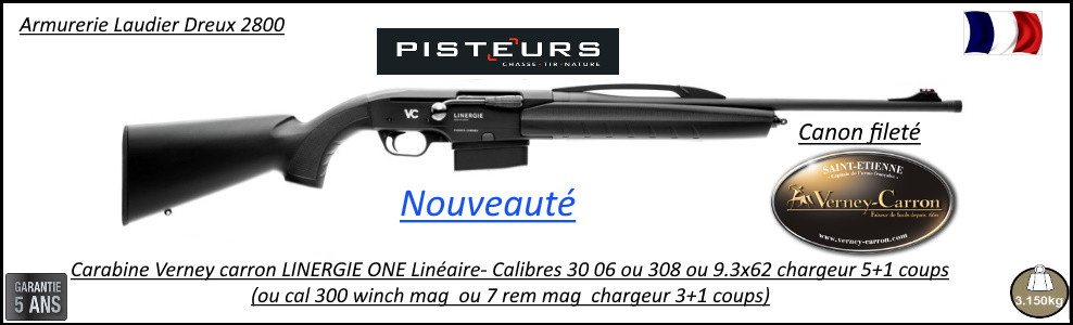 Carabine Verney Carron LINERGIE One LINEAIRE Crosse synthétique Calibre 30-06 Chargeur amovible 5 +1  coups -Promotion-Ref 41401