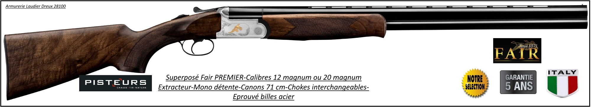 Superposés Fair premier acier Calibres 12 magnum ou 20 magnum-Extracteur-Chokes inter-Promotion