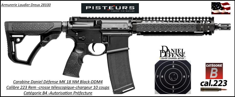 Carabine Daniel Defense MK 18 NM Black Calibre 5.56 -223 Rem canon 10.3 pouces Semi automatique-Catégorie B4-Ref DDM4101