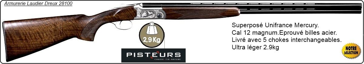 """Superposé-Mercury-Gladius- Chromé-LIGHT-UNIFRANCE -Cal12 Magnum- Extracteur-Monodétente-Chokes interchangeables-""""Promotion""""-Ref 16421"""