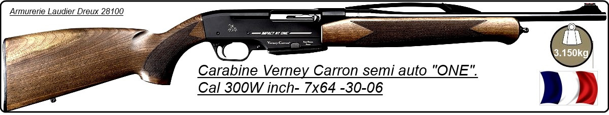 "Carabin-VERNEY CARRON-semi automatique - IMPACT NT ONE- Cal 7x64 - 300 winch - 30-06.""Promotions""."