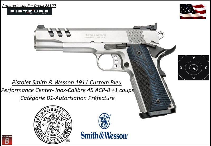 Pistolet Smith et Wesson 1911 Custom Bleu Performance Center Calibre 45 ACP  INOX -USA Semi automatique -Catégorie B1-Promotion-Avec-Autorisation-Préfectorale-Ref 774186