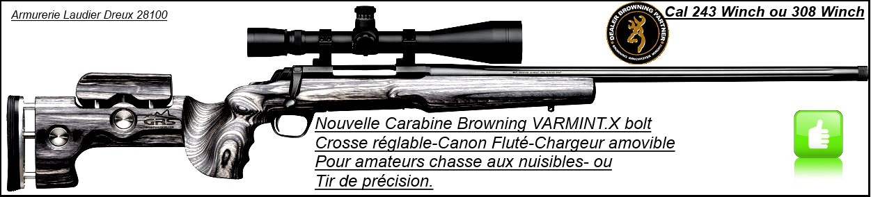 "Browning X BOLT SF Varmint GRS Calibre 243 winch ou 308 winch-Canon lourd flûté et fileté-Crosse réglable-""Promotion""."