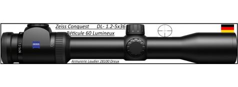 Lunettes -Zeiss-Conquest  DL-Allemandes-Réticule-R60 lumineux ou réticule R6 non lumineux -grossissement-1,2-5 x 36 - ou -2-8 x 42 -ou -3-12 x 50- ASV ou non- à colliers-Promotion