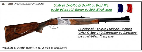 """Superposés-Express-Chapuis-Orion-C10-Ejecteurs-Cal 7x65R-ou 8x57 Jrs-ou 9.3x74R-ou 30-06- ou 30R Blaser-ou 300 Winch mag-ou 375 HH-""""Promotions"""""""