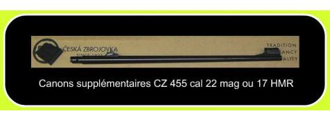 """Canon supplémentaire interchangeable- Cal 17 HMR -pour carabine de tir CZ  -Mod 455 -Répétition +organes de visée-+ chargeur amovible.""""Promotion"""".Ref 771221"""
