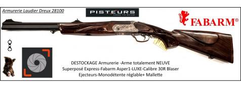 Superposé/Fabarm/express/Asper/Prestige1/Luxe/Cal 30 R Blaser/Ejecteurs/NEUF/DESTOCKAGE-Ref 12167