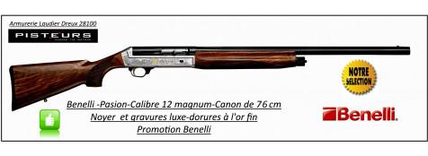 """Semi automatique- Benelli-Pasion-Gravé-Cal 12/magnum-Canon 76 cm-Crosse noyer 3 étoiles-Chokes inter-Éprouvé B.Acier-""""Super Promotion""""-Ref benelli-pasion"""