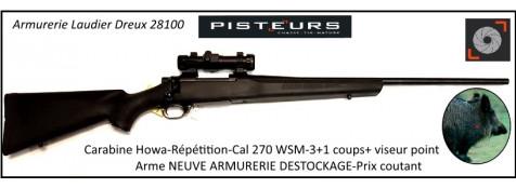 Carabine-Howa-synthétique-Répétition-Cal 270 WSM-Avec-Pack -sanglier-lunette point rouge électrodot -Promotion-Déstockage prix coutant