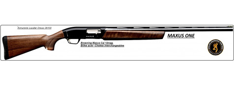 "Semi Automatique- BROWNING- MAXUS ONE-Calibre 12/76 Magnum-Crosse noyer-Canon de 76 cm ou 71 cm-""Promotion"""